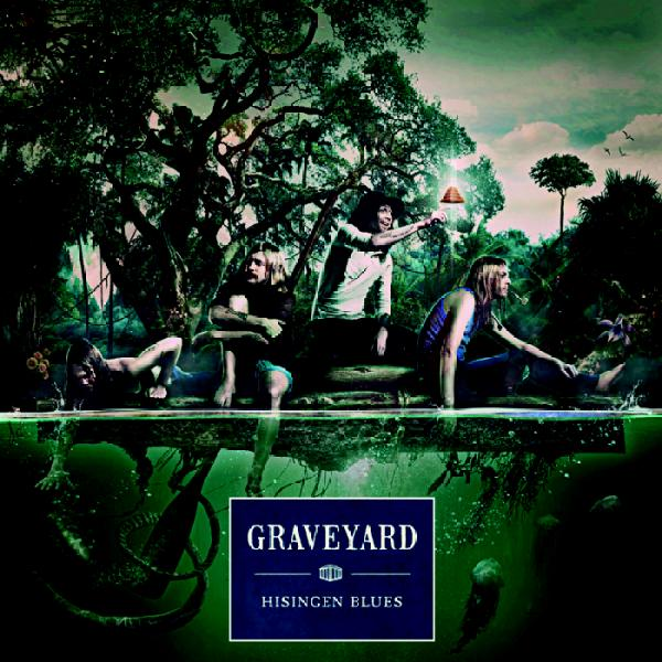 The Life of Stuff   Personal and Irish Lifestyle Blog: Graveyard Hisingen Blues Listen of the Week   Graveyard, Hisingen Blues