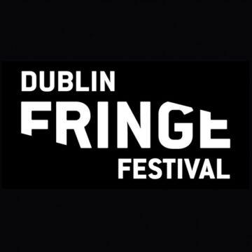 Dublin Fringe Festival 2013