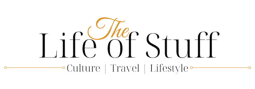 The Life of Stuff - an Irish Culture, Travel and Lifestyle Blog