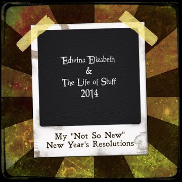 My Not So New New Year's Resolutions 2014