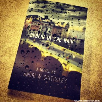 Win a copy of Andrew Critchley's Book or eBook 'Dublin in the Rain'