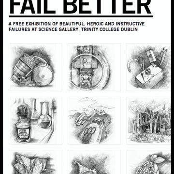 Fail Better at the Science Gallery, Trinity College, Dublin