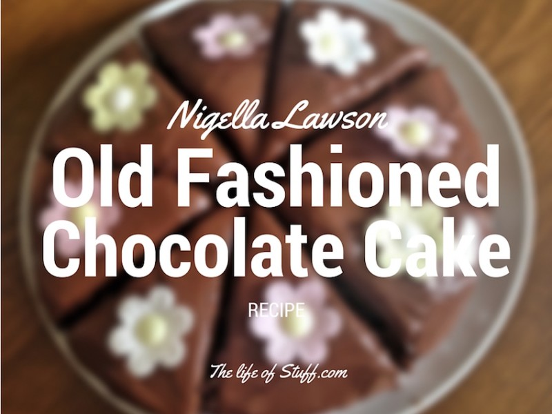 Nigella Lawson - Old Fashioned Chocolate Cake