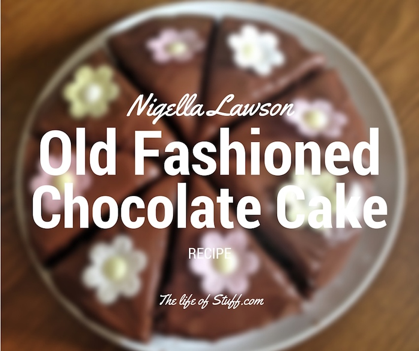 Nigella Lawson - Old Fashioned Chocolate Cake