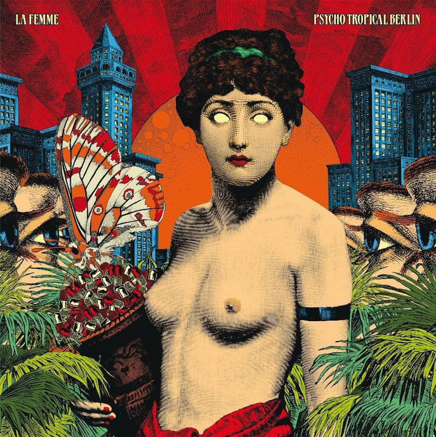 Listen of the Week - La Femme Psycho Tropical Berlin
