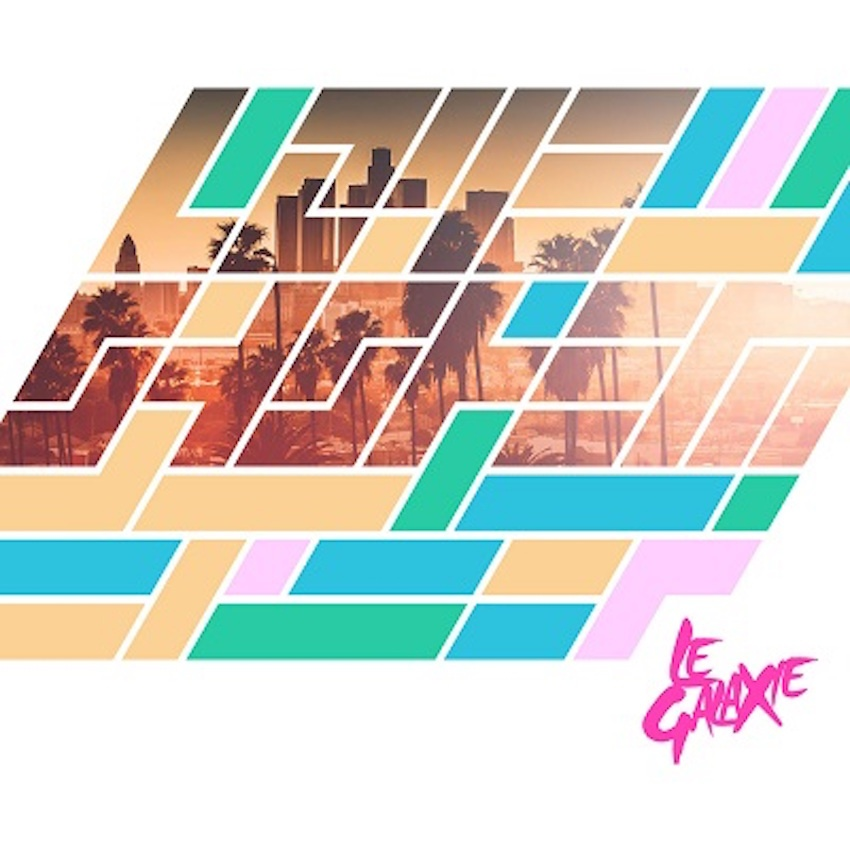 Listen of the Week - Le Galaxie, Love System