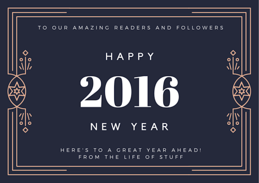 Happy New Year 2016 from The Life of Stuff