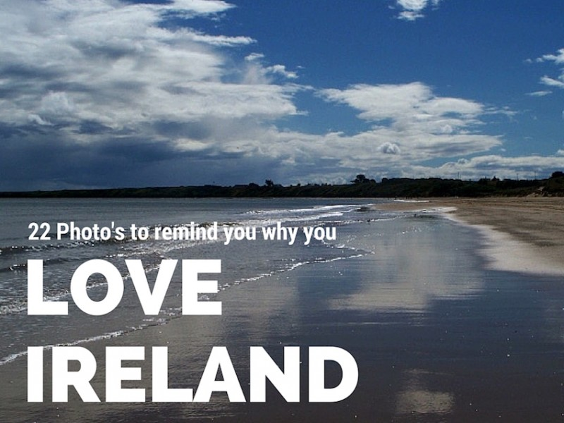 22 Photo's to Remind You Why You Love Ireland