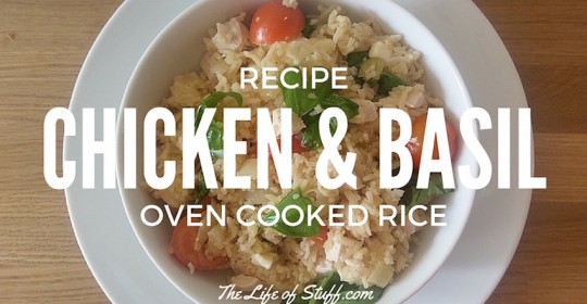 An Easy Tasty Chicken & Basil Oven Cooked Rice Recipe