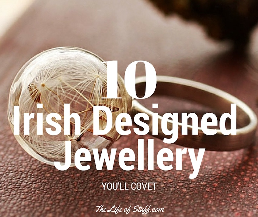 10 Irish Designed Jewellery You'll Covet
