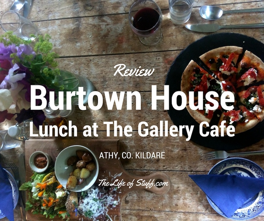 Burtown House Gardens Lunch Review on The Life of Stuff