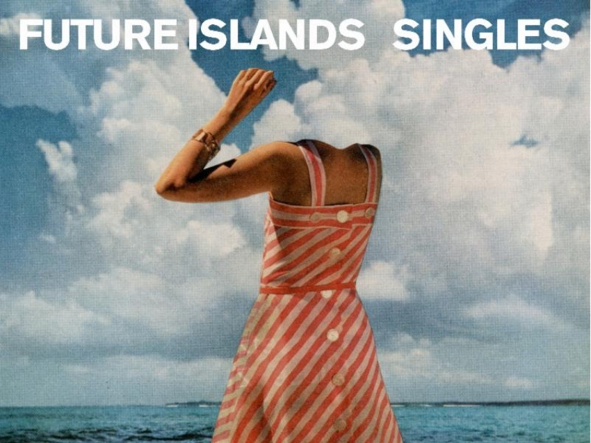 Listen of the Week - Future Islands, Singles