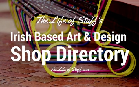 The Life of Stuff's Irish Based Art & Design Shop Directory