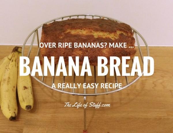 Over Ripe Bananas? Make Banana Bread! A Simple Banana Bread Recipe