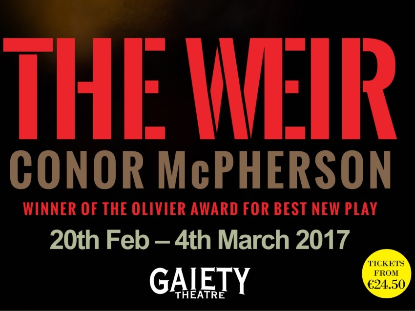 Conor McPherson's Award Winning 22The Weir22 at the Gaiety Theatre Win Tickets to Opening Night with The Life of Stuff