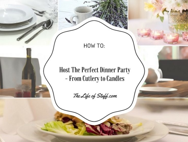 How To Host The Perfect Dinner Party - From Cutlery to Candles