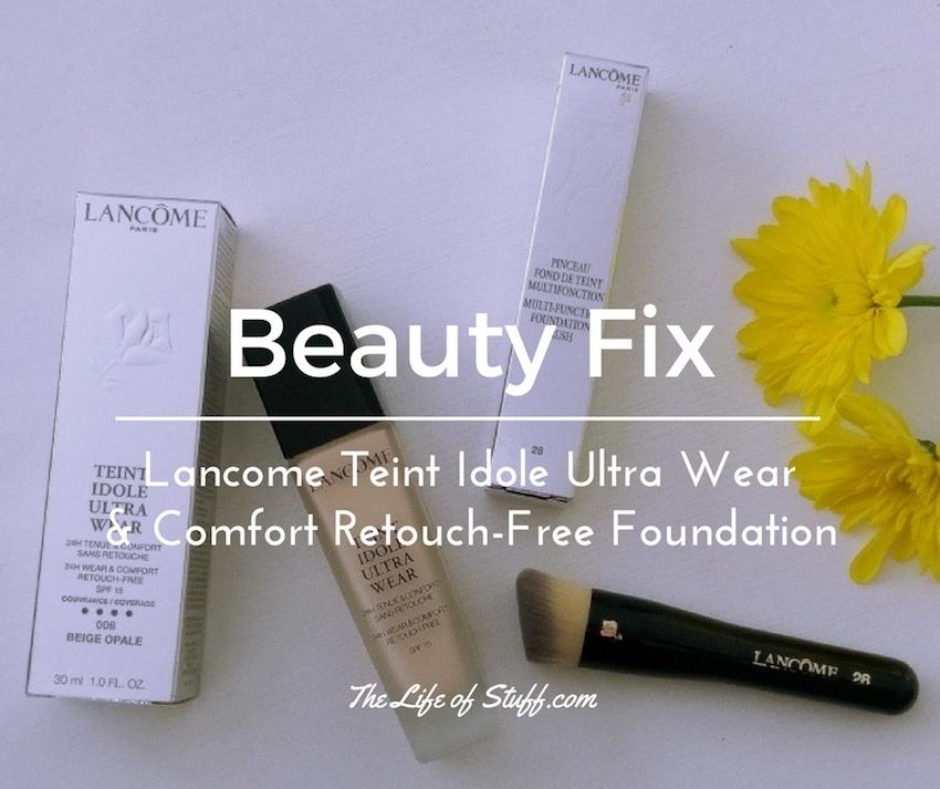 Beauty Fix - Lancome Teint Idole Ultra Wear & Comfort Retouch-Free Foundation