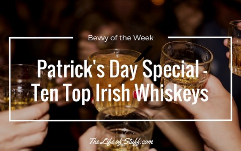 Bevvy of the Week - Patrick's Day Special - Ten Top Irish Whiskeys