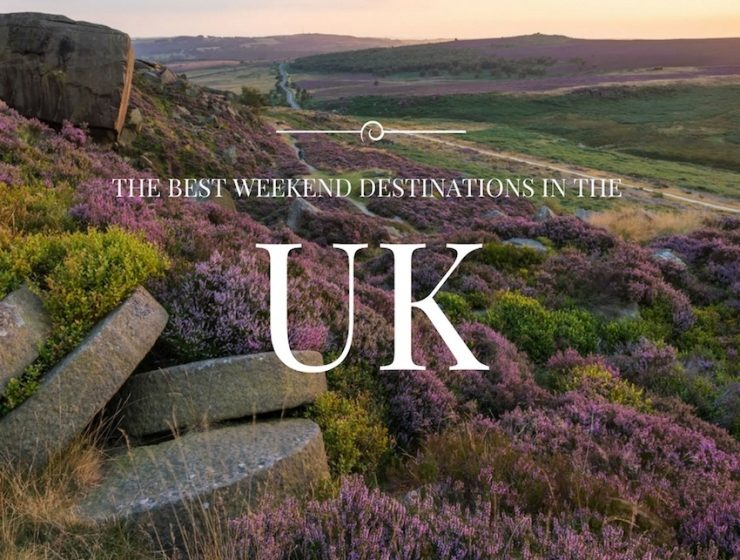 A Short Guide to The Best Weekend Destinations in the UK