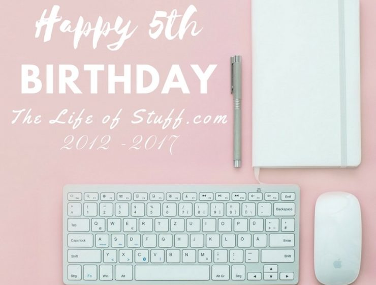 Established in 2012, The Life of Stuff is Five Years Old, Happy Birthday