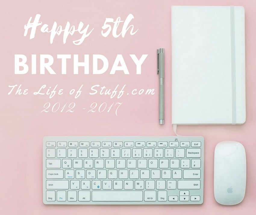 b04b4d058d7 Established in 2012, The Life of Stuff is Five Years Old! Happy Birthday!
