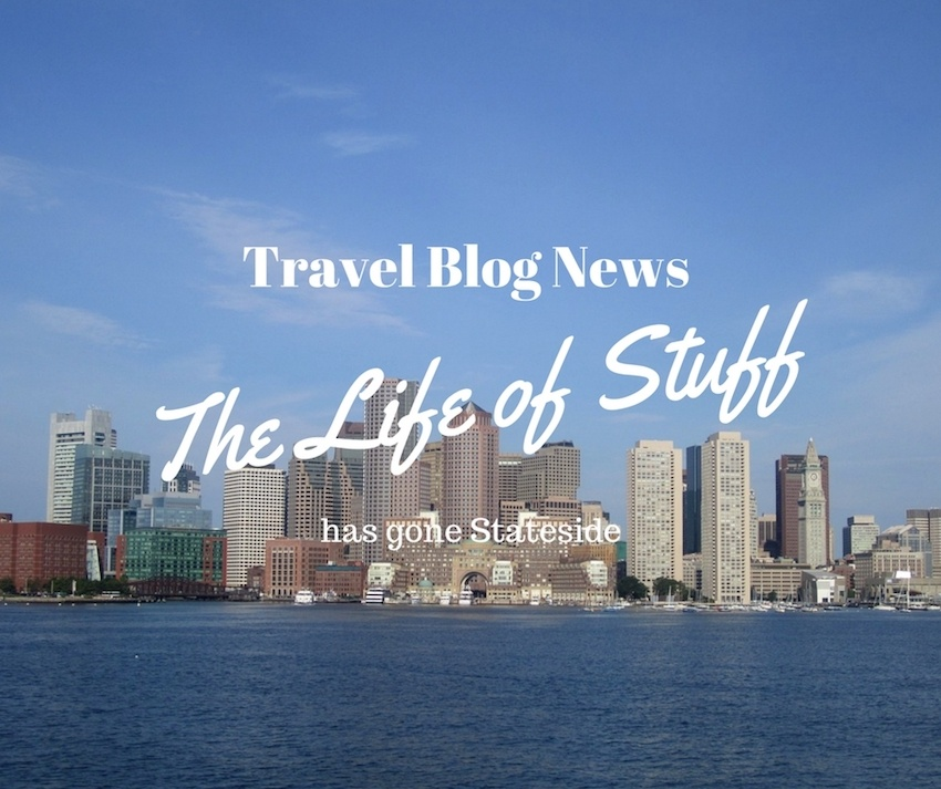 Travel Blog News - The Life of Stuff has gone Stateside