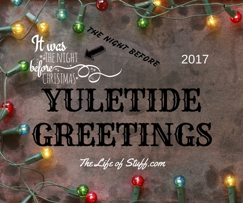 Yuletide Greetings and a Happy Christmas 2017 from The Life of Stuff