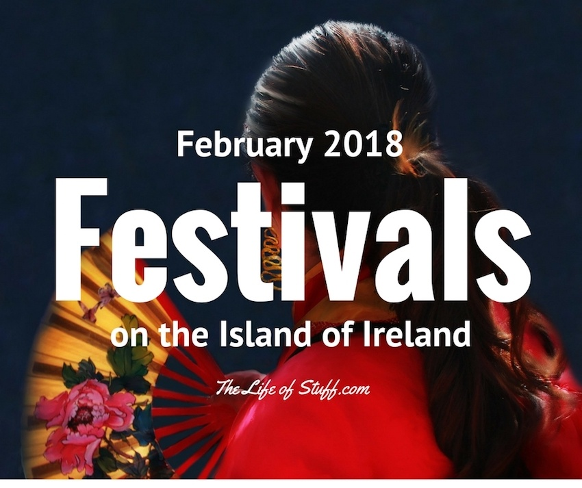 What's On: Festivals this February 2018 on the Island of Ireland