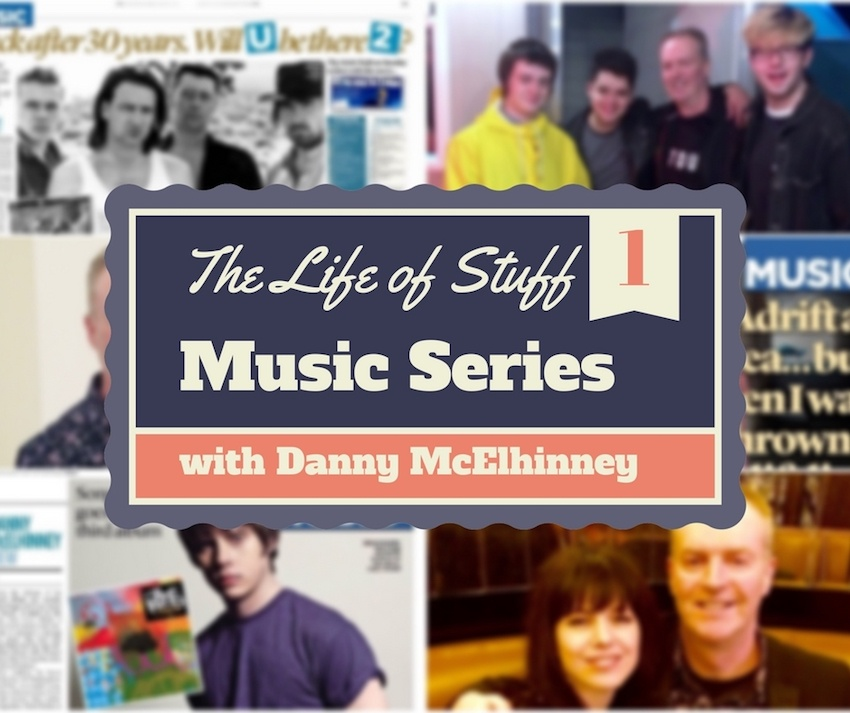 The Life of Stuff Music Series with Music Journalist Danny McElhinney