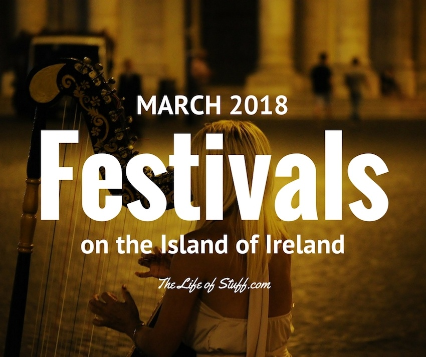 What's On - Festivals this March 2018 on the Island of Ireland