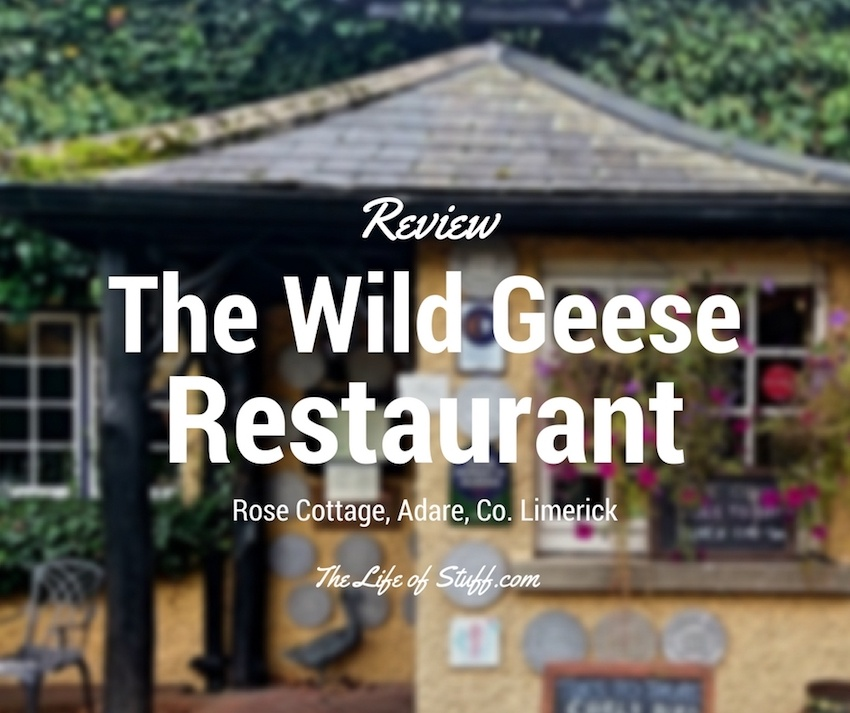 The Life of Stuff - Lunch at The Wild Geese Restaurant, Rose Cottage, Adare, Co. Limerick