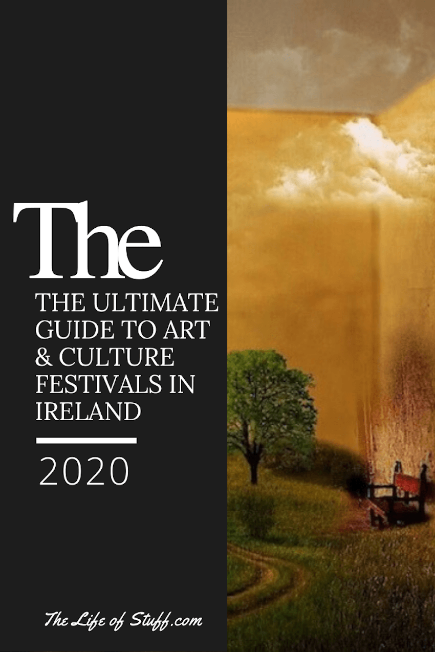 The Life of Stuff - The Ultimate Guide to Art and Culture Festivals in Ireland