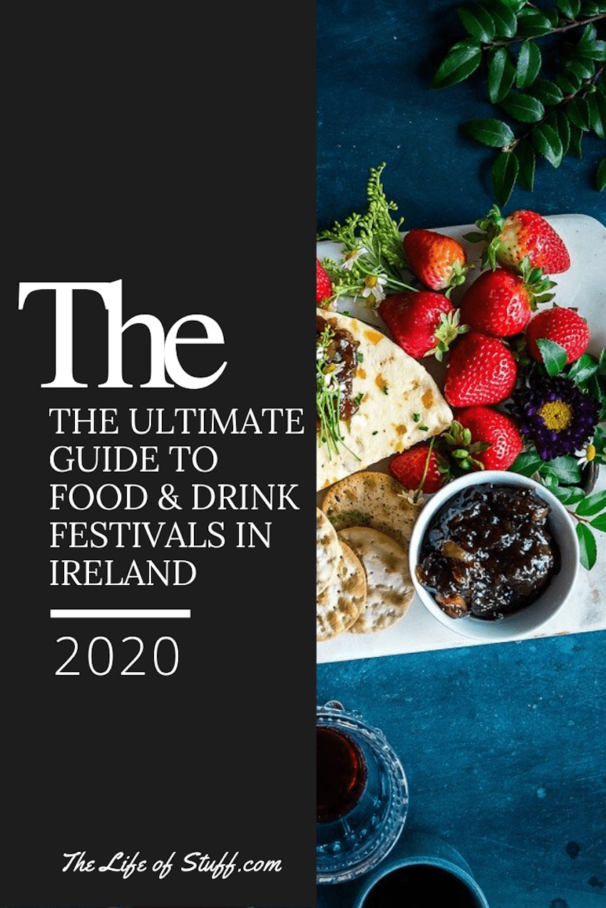 The Ultimate Guide to Food and Drink Festivals in Ireland 2020 - The Life of Stuff